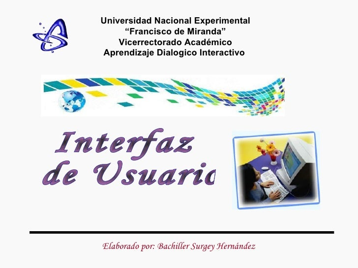"""Universidad Nacional Experimental """" Francisco de Miranda"""" Vicerrectorado Académico Aprendizaje Dialogico Interactivo  Inte..."""