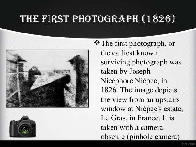 PHOTOGRAPHY PPT First Photograph 1826