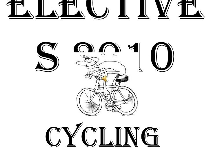 Elective  s 2010  Cycling