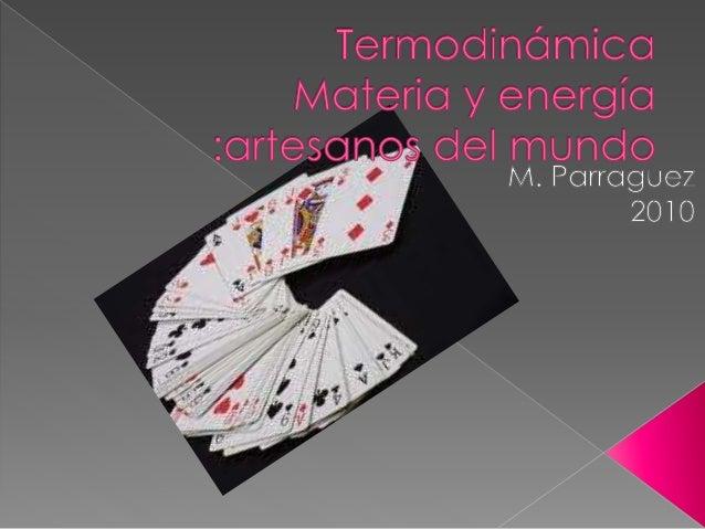 Factores de transformación Materia Energía Es la cara visible de nuestro mundo Es la cara oculta
