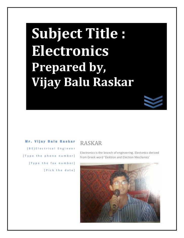 Subject Title :   Electronics   Prepared by,   Vijay Balu Raskar Mr. Vijay Balu Raskar                           RASKAR (B...