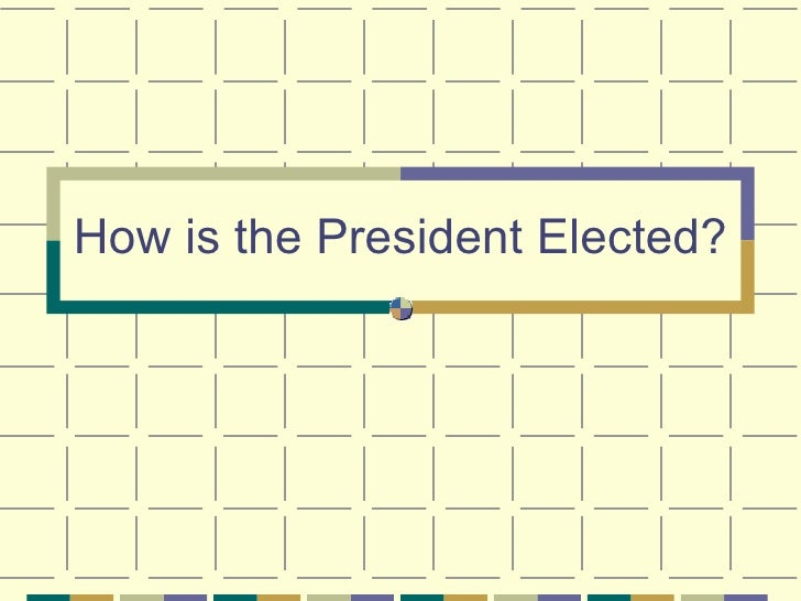 How is the President Elected?