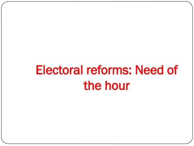 Electoral reforms: Need of the hour