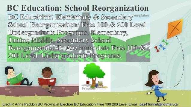 BC Education: School Reorganization   BC Education: Elementary & Secondary   School Reorganization: Free 100 & 200 Level  ...
