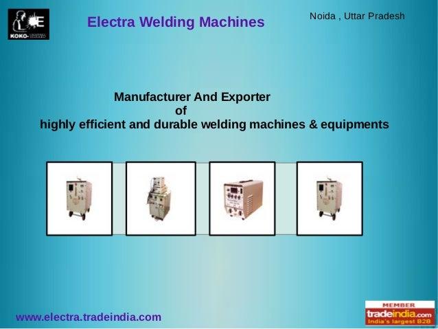 Noida , Uttar Pradesh            Electra Welding Machines                  Manufacturer And Exporter                      ...