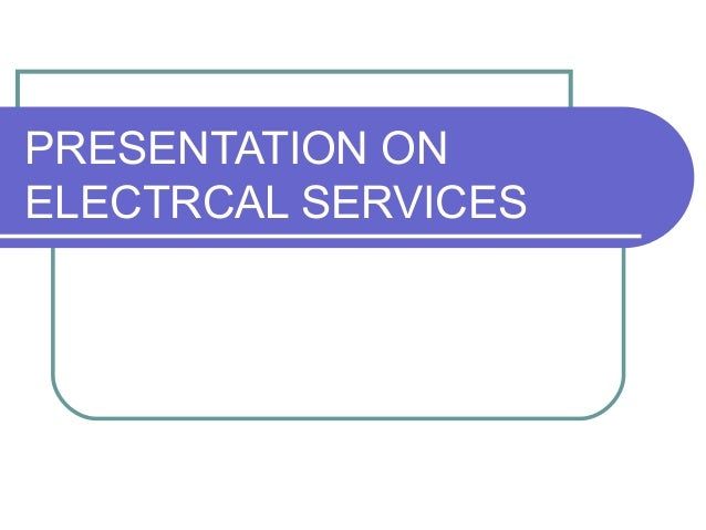 PRESENTATION ON ELECTRCAL SERVICES