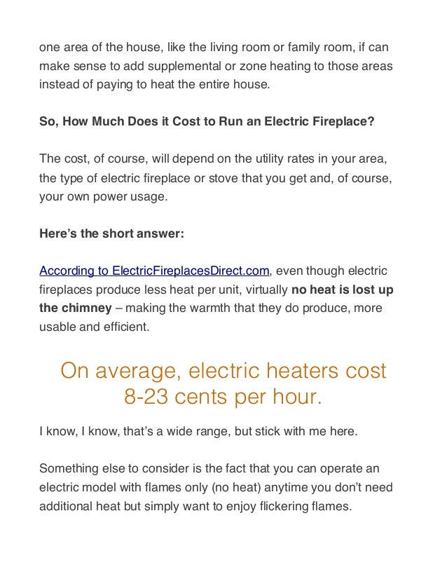 - How Much Does It Cost To Run An Electric Fireplace?