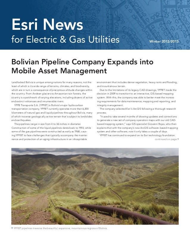 for Electric & Gas Utilities Winter 2012/2013Esri NewsBolivian Pipeline Company Expands intoMobile Asset ManagementLandloc...