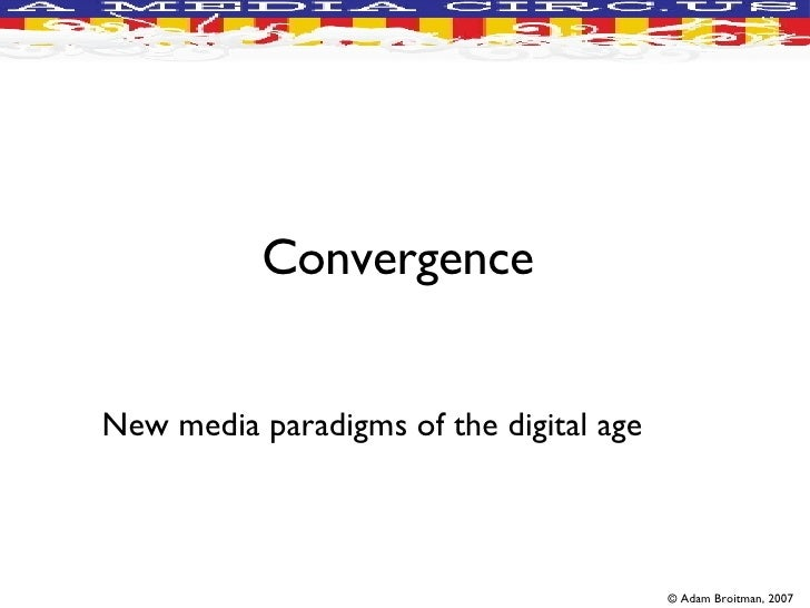 Convergence  New media paradigms of the digital age
