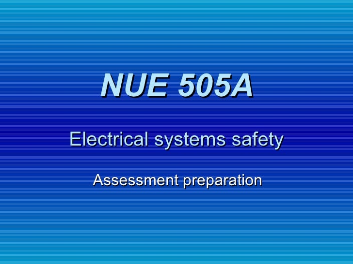 NUE 505A Electrical systems safety Assessment preparation