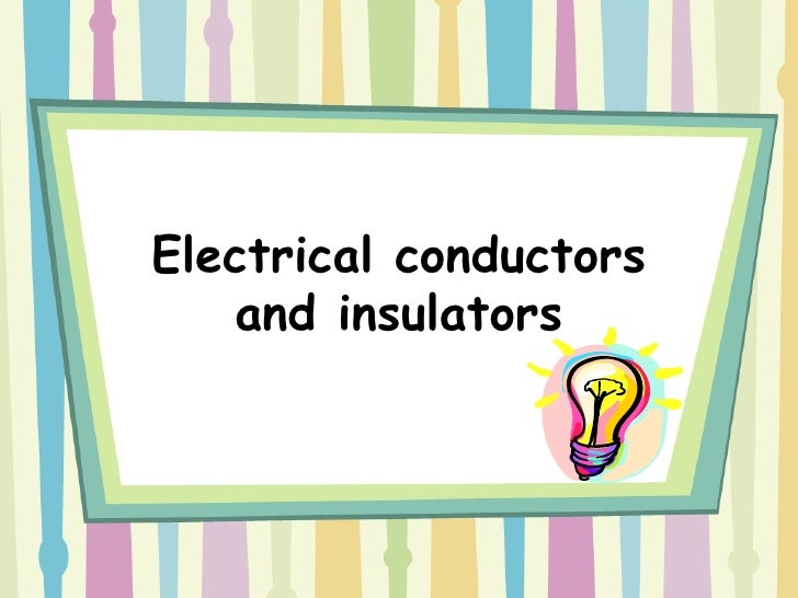 Electrical Conductors and Insulators: Theory, Game and Quiz