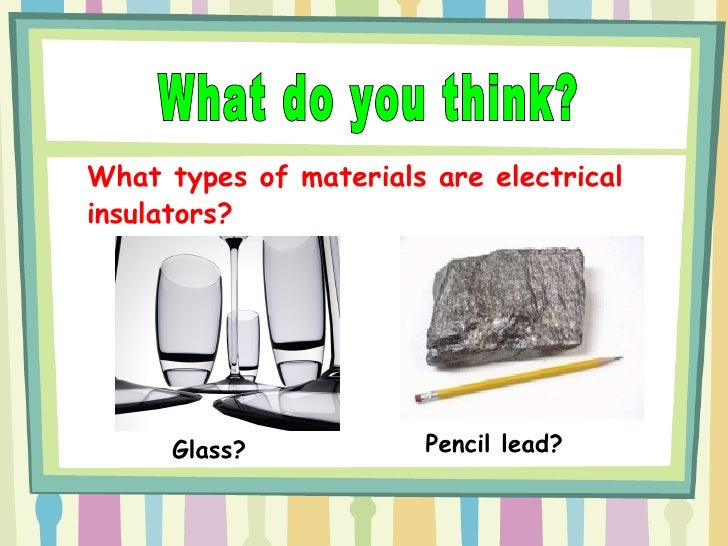 Types Of Electrical Conductors : Electrical conductors and insulators