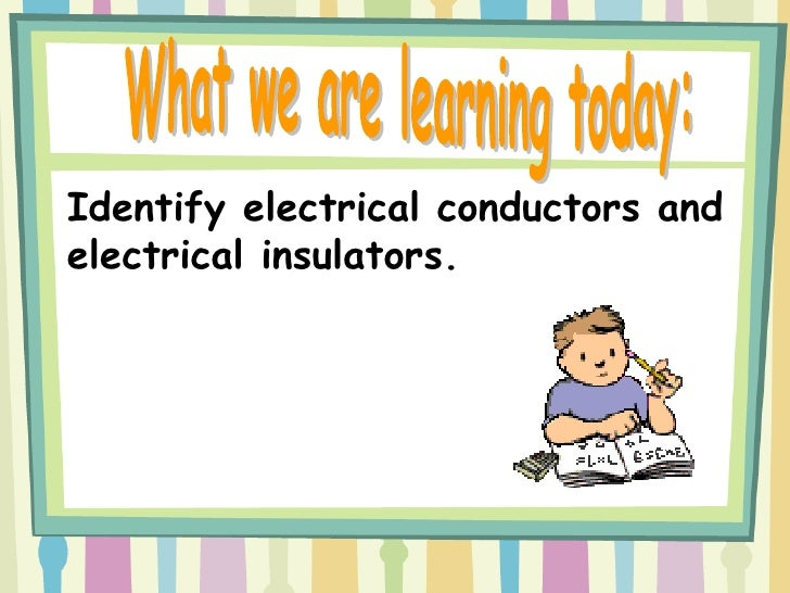 electrical conductors vs insulators essay Higher voltage transmission lines use modular cap and pin insulator designs ( see picture above) the wires are.