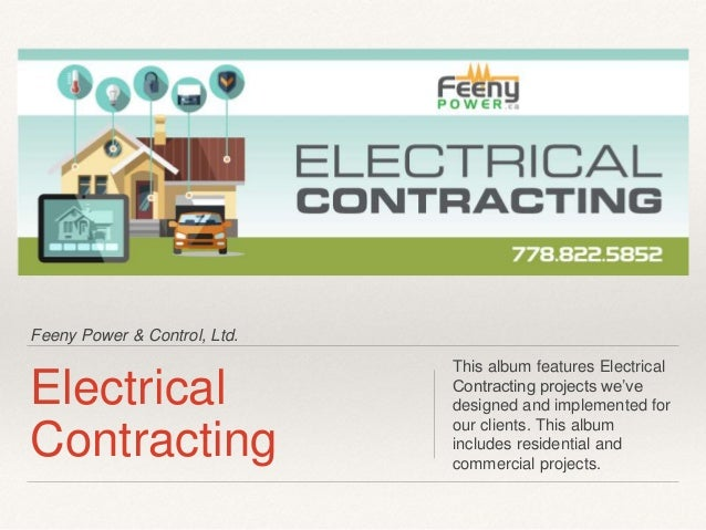 Feeny Power & Control, Ltd. Electrical Contracting This album features Electrical Contracting projects we've designed and ...