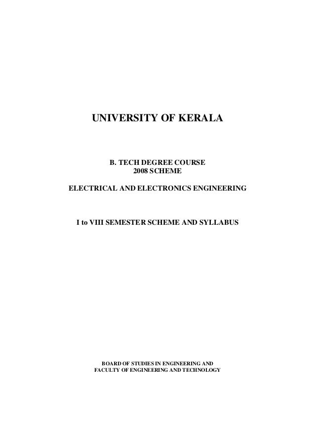 UNIVERSITY OF KERALA         B. TECH DEGREE COURSE               2008 SCHEMEELECTRICAL AND ELECTRONICS ENGINEERING I to VI...