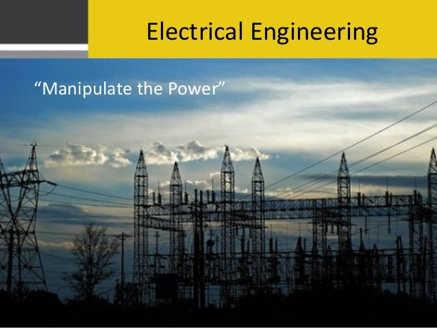 "Electrical Engineering""Manipulate the Power"""