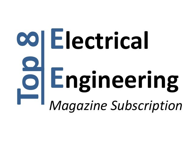 Top 8   Electrical        Engineering        Magazine Subscription