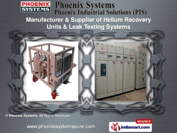 Manufacturer & Supplier of Helium Recovery      Units & Leak Testing Systems