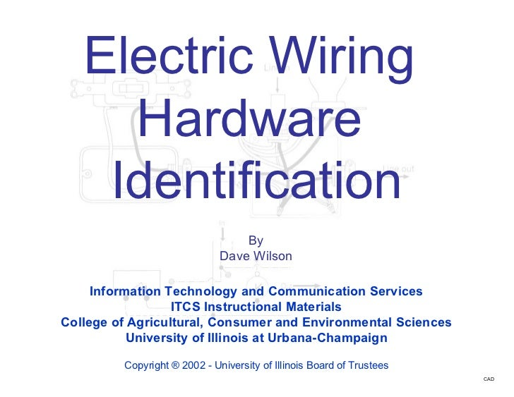 Electric Wiring  Hardware  Identification By Dave Wilson Information Technology and Communication Services ITCS Instructio...