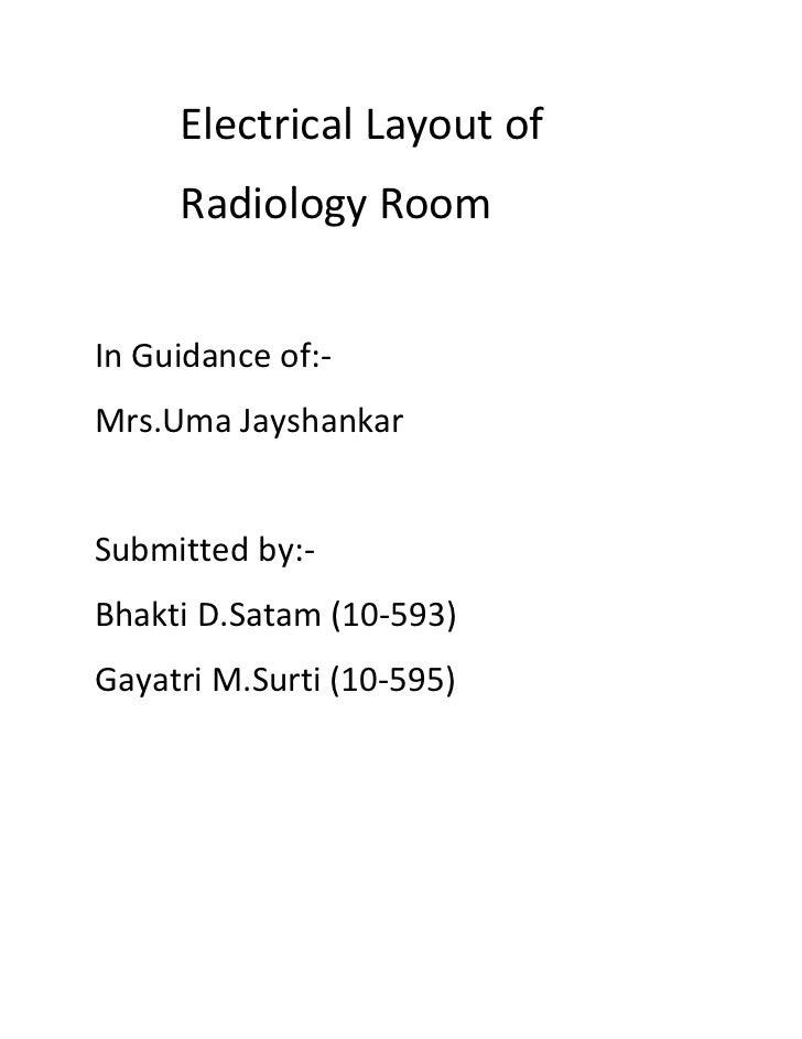 Electrical Layout of     Radiology RoomIn Guidance of:-Mrs.Uma JayshankarSubmitted by:-Bhakti D.Satam (10-593)Gayatri M.Su...
