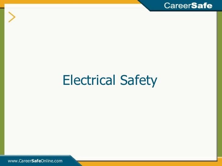 <ul><li>Electrical Safety </li></ul>www.Career Safe Online.com