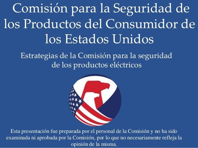 Comisión para la Seguridad delos Productos del Consumidor de       los Estados Unidos      Estrategias de la Comisión para...