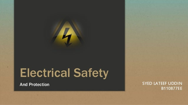 Electrical Safety And Protection SYED LATEEF UDDIN B110877EE