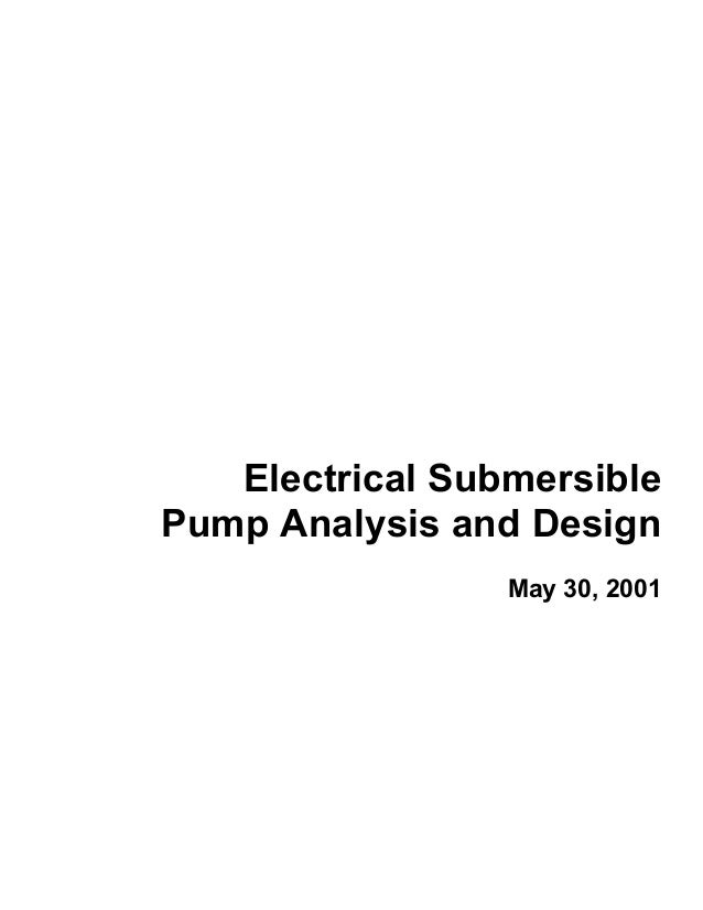 Electrical Submersible Pump Analysis and Design May 30, 2001