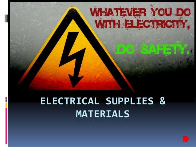 ELECTRICAL SUPPLIES & MATERIALS