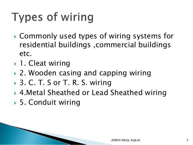 electrical wiring by jemish rh slideshare net types of wiring system pdf types of wiring system in building