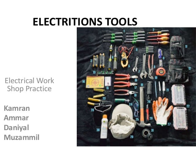ELECTRITIONS TOOLS Electrical Work Shop Practice Kamran Ammar Daniyal Muzammil