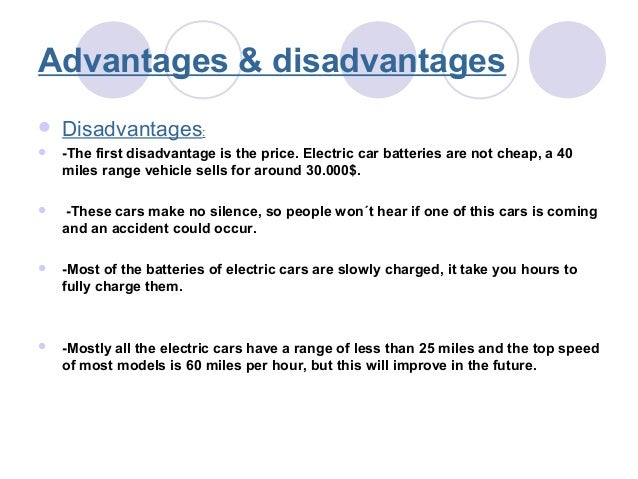 advantages and disadvantages of using car Advantages and disadvantages of using a mortgage broker but there are both advantages and disadvantages that you should consider before committing to one.
