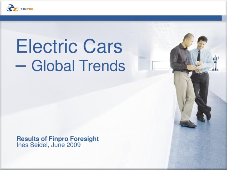 Electric Cars – Global Trends   Results of Finpro Foresight Ines Seidel, June 2009