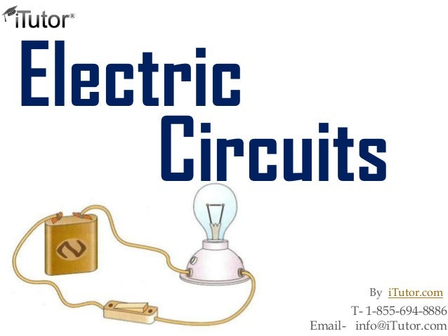 ElectricCircuitsT- 1-855-694-8886Email- info@iTutor.comBy iTutor.com
