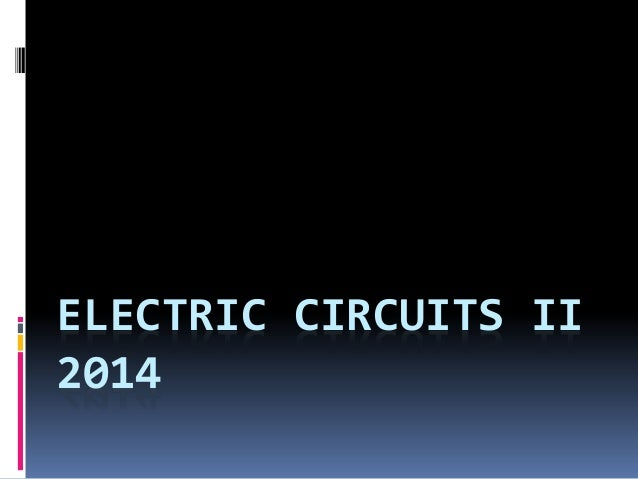 ELECTRIC CIRCUITS II 2014