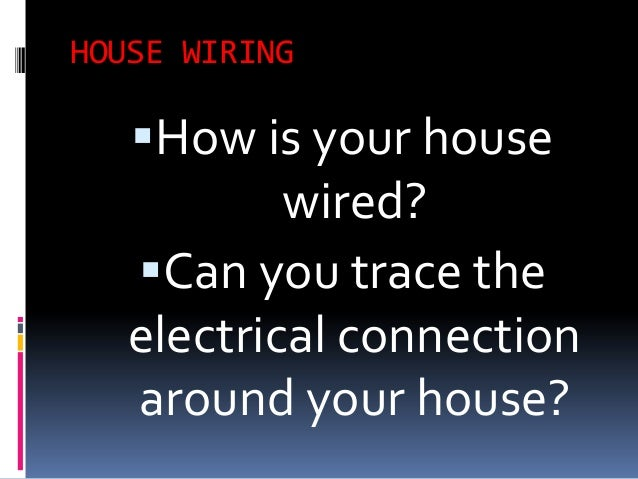 How To Trace Electrical Circuits In A House: Electric circuitsrh:pt.slideshare.net,Design