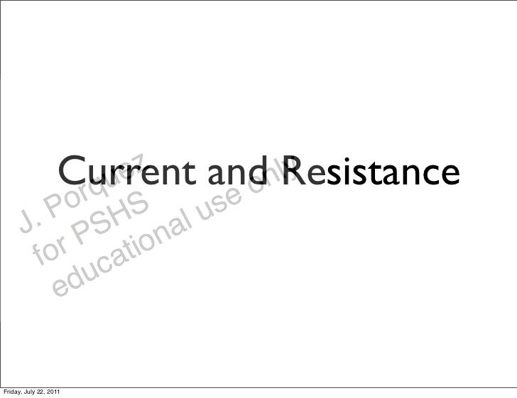 Current and ResistanceFriday, July 22, 2011