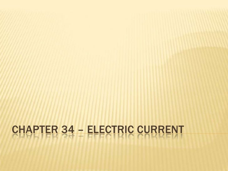 Chapter 34 – electric current<br />