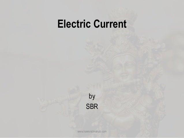 Electric Current by SBR www.harekrishnahub.com