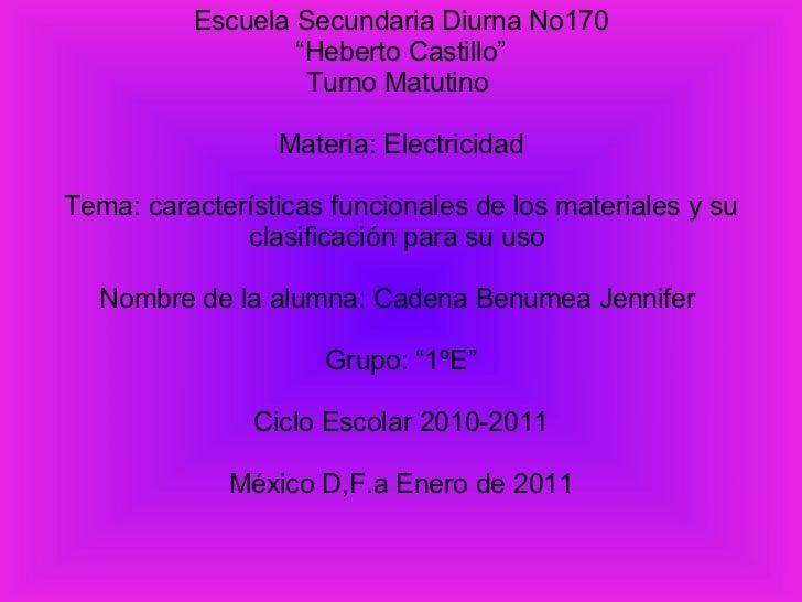 """Escuela Secundaria Diurna No170 """" Heberto Castillo"""" Turno Matutino  Materia: Electricidad Tema: características funcionale..."""