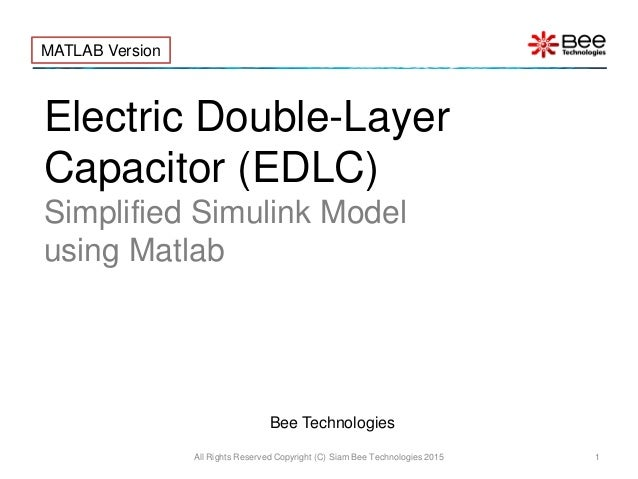 Electric Double-Layer Capacitor (EDLC) Simplified Simulink Model using Matlab All Rights Reserved Copyright (C) Siam Bee T...