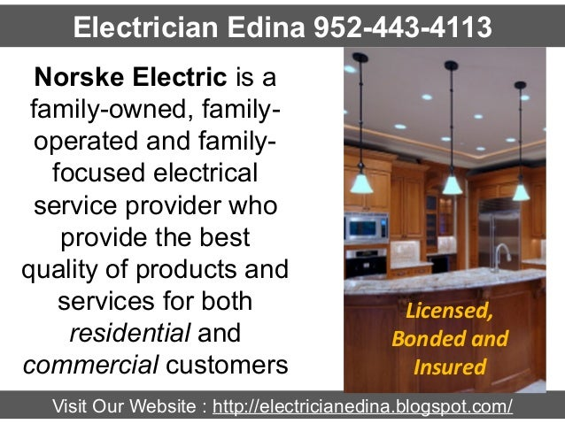 Electrician Edina 952-443-4113 Norske Electric is a family-owned, familyoperated and familyfocused electrical service prov...