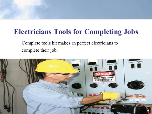 Electricians Tools for Completing Jobs  Complete tools kit makes an perfect electricians to  complete their job.