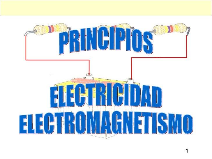 PRINCIPIOS ELECTRICIDAD ELECTROMAGNETISMO