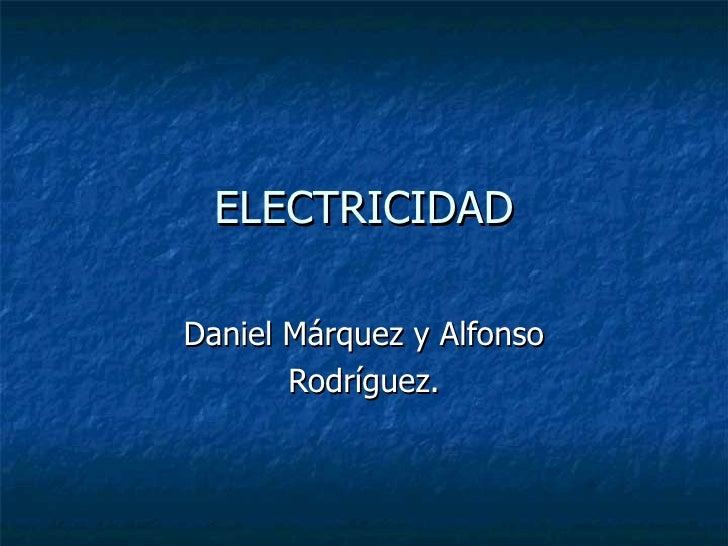 ELECTRICIDAD Daniel Márquez y Alfonso Rodríguez.