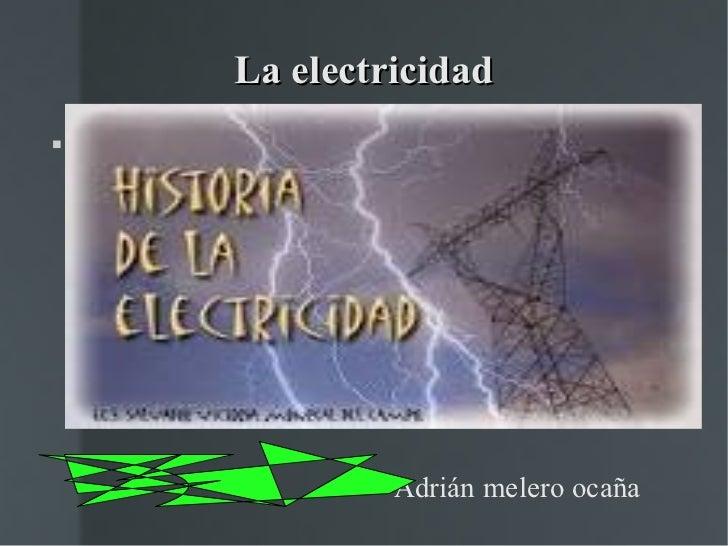La electricidad             Adrián melero ocaña