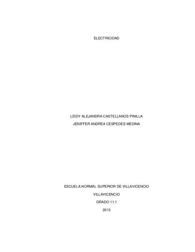 ELECTRICIDAD  LEIDY ALEJANDRA CASTELLANOS PINILLA    JENIFFER ANDREA CESPEDES MEDINAESCUELA NORMAL SUPERIOR DE VILLAVICENC...