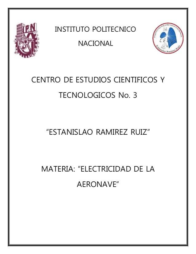 """INSTITUTO POLITECNICO NACIONAL CENTRO DE ESTUDIOS CIENTIFICOS Y TECNOLOGICOS No. 3 """"ESTANISLAO RAMIREZ RUIZ"""" MATERIA: """"ELE..."""