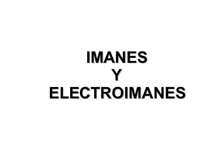 IMANES Y ELECTROIMANES