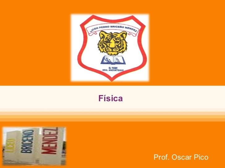 Física Prof. Oscar Pico